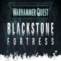 WQ: Blackstone Fortress